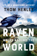 Raven Walks Around the World: Life of a Wandering Activist