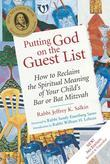Putting God on the Guest List, 3rd Ed.: How to Reclaim the Spiritual Meaning of Your Child's Bar or Bat Mitzvah