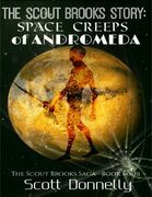 The Scout Brooks Story: Space Creeps of Andromeda