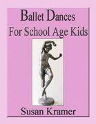 Ballet Dances for School Age Kids