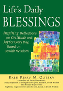 Life's Daily Blessings: Inspiring Reflections on Gratitude and Joy for Every Day, Based on Jewish Wisdom