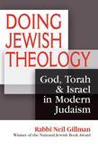 Doing Jewish Theology: God, Torah &amp; Israel in Modern Judaism