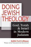 Doing Jewish Theology: God, Torah & Israel in Modern Judaism