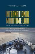 International Maritime Law from the Russian Perspective: A Comprehensive Guide for Shipmasters, Lawyers and Cadets