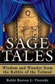 Sage Tales: Wisdom and Wonder from the Rabbis of the Talmud
