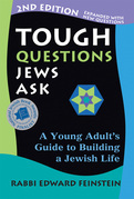 Tough Questions Jews Ask, 2nd Ed.: A Young Adult's Guide to Building a Jewish Life