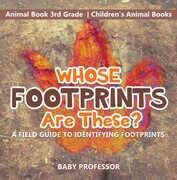 Whose Footprints Are These? A Field Guide to Identifying Footprints - Animal Book 3rd Grade | Children's Animal Books