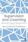 Supervision and Coaching: Growth and Learning in Professional Practice
