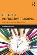 The Art of Interactive Teaching: Listening, Responding, Questioning