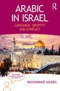 Arabic in Israel: Language, Identity and Conflict