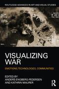 Visualizing War: Emotions, Technologies, Communities