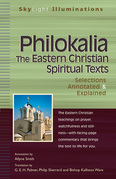 Philokalia the Eastern Christian Spiritual Texts: Selections Annotated & Explained