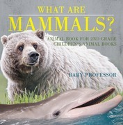 What are Mammals? Animal Book for 2nd Grade | Children's Animal Books