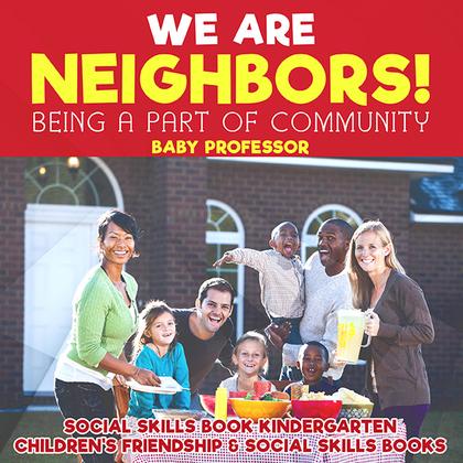 We Are Neighbors! Being a Part of Community - Social Skills Book Kindergarten | Children's Friendship & Social Skills Books