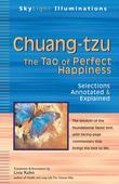 Chuang-Tzu: The Tao of Perfect Happiness Selections Annotated & Explained