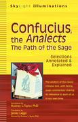 Confucius, The Analects: The Path of the Sage--Selections Annotated &amp; Explained