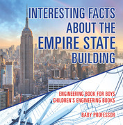 Interesting Facts about the Empire State Building - Engineering Book for Boys | Children's Engineering Books