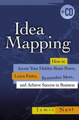 Idea Mapping: How to Access Your Hidden Brain Power, Learn Faster, Remember More, and Achieve Success in Business