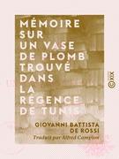 Mémoire sur un vase de plomb trouvé dans la régence de Tunis