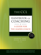 The CCL Handbook of Coaching: A Guide for the Leader Coach