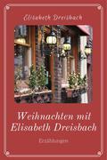 Weihnachten mit Elisabeth Dreisbach