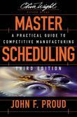 Master Scheduling: A Practical Guide to Competitive Manufacturing