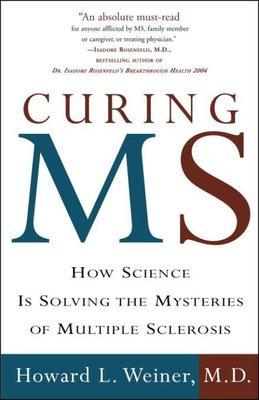 Curing MS: How Science Is Solving the Mysteries of Multiple Sclerosis