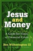 Jesus and Money: A Guide for Times of Financial Crisis