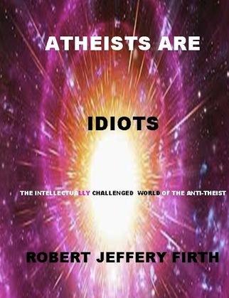 Atheists Are Idiots