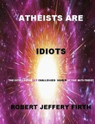 Atheists Are Idiots