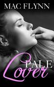 Pale Lover: Pale Series, Book 3