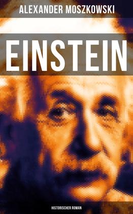 Einstein: Historischer Roman