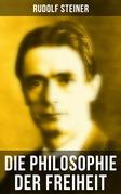 Die Philosophie der Freiheit (Vollständige Ausgabe)