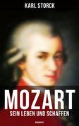 Mozart: Sein Leben und Schaffen (Vollständige Biografie)