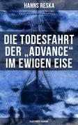 """Die Todesfahrt der """"Advance"""" im ewigen Eise (Illustrierte Ausgabe)"""