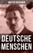 Walter Benjamin: Deutsche Menschen