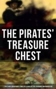 The Pirates' Treasure Chest (7 Gold Hunt Adventures & True Life Stories of the Legendary Swashbucklers)