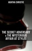 AGATHA CHRISTIE: The Secret Adversary & The Mysterious Affair at Styles