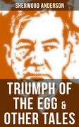TRIUMPH OF THE EGG & OTHER TALES