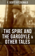 FITZGERALD: The Spire and the Gargoyle & Other Tales