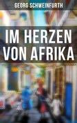 Im Herzen von Afrika (Vollständige Ausgabe)