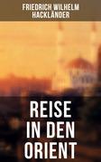 Reise in den Orient (Gesamtausgabe in 2 Bänden)