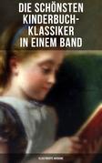 Die schönsten Kinderbuch-Klassiker in einem Band (Illustrierte Ausgabe)
