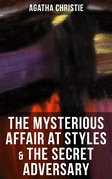 THE MYSTERIOUS AFFAIR AT STYLES & THE SECRET ADVERSARY