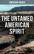 THE UNTAMED AMERICAN SPIRIT: Historical Novels & Western Adventures