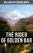 The Rider of Golden Bar