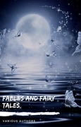 Fables and Fairy Tales: Aesop's Fables, Hans Christian Andersen's Fairy Tales, Grimm's Fairy Tales, and The Blue Fairy Book