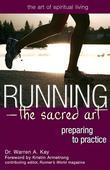 Running-The Sacred Art: Preparing to Practice