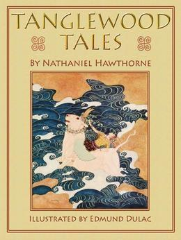 Tanglewood Tales: Greek Myths retold for Children (Illustrated)