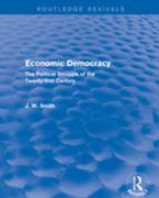 Economic Democracy: The Political Struggle of the 21st Century: The Political Struggle of the 21st Century